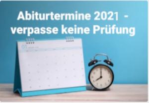 Abiturtermine 2021 - Alle Termine, alle Bundesländer
