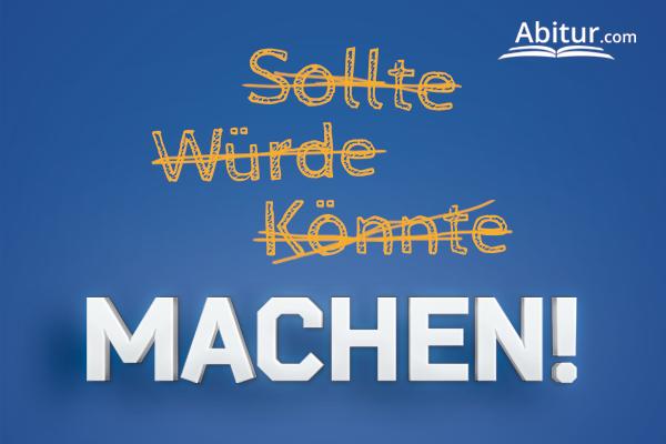 Abitur nachholen: Das Wichtigste ist anfangen!